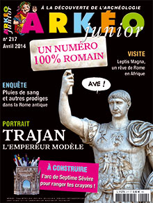 Arkéo Junior n° 217 - Avril 2014