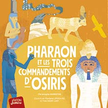 PHARAON ET LES 3 COMMANDEMENTS D'OSIRIS